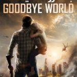 دانلود فیلم Goodbye World 2013 بدرود دنیا دوبله فارسی